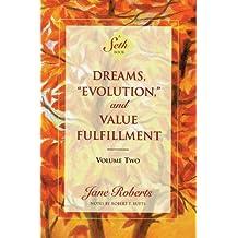 "Dreams, ""Evolution,"" and Value Fulfillment, Volume Two (A Seth Book)"