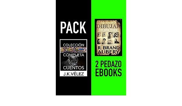 Amazon.com: Colección Completa Cuentos & Aprende a Dibujar en una hora: Pack 2 pedazo ebooks (Spanish Edition) eBook: J. K. Vélez, R. Brand Aubery: Kindle ...