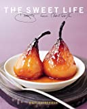 The Sweet Life: Desserts from Chanterelle by Kate Zuckerman (5-Oct-2006) Hardcover