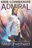 Kris Longknife: Admiral (Volume 18)