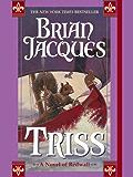 Triss: A Novel of Redwall
