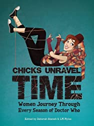 Chicks Unravel Time: Women Journey Through Every Season of Doctor Who