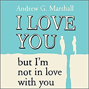 I Love You But I'm Not In Love With You Audiobook