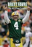 Brett Favre: The All-Time Leader (All Aboard Reader: Station Stop 3)