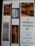 A World Passed By : Great Cities in Jewish Diaspora History, Lowenthal, Marvin, 0934710198
