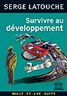 Survivre au développement  par Latouche