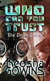 Who Can You Trust (The Break Down Book 1)