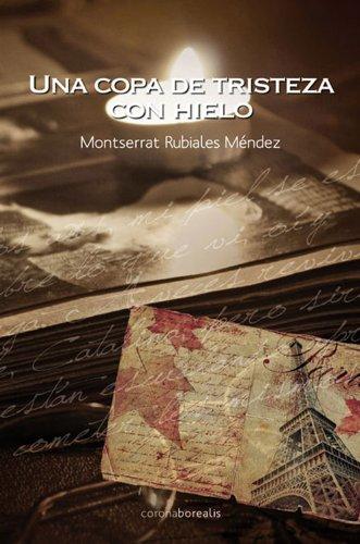 Descargar Libro Una Copa De Tristeza Con Hielo Montserrat Rubiales Méndez