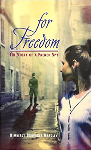 For Freedom: The Story of a French Spy