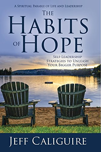 The Habits of Hope: Self-Leadership Strategies to Unleash Your Bigger Purpose ebook