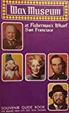 Wax Museum At Fisherman s Wharf San Francisco 1971-1972 Edition