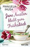 Jane Austen bleibt zum Frühstück: Roman