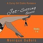 Jet-Setting Escort: A Curvy Girl Erotic Romance, Boxed Set Books 1-4 | Monique DuBois