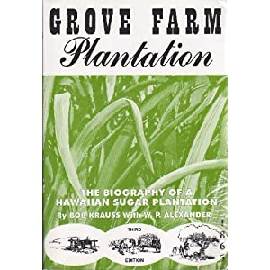 Grove Farm Plantation Bob Krauss and Wi. P. Alexander