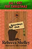 All I Got for Christmas (Smartboys Club Book 6)