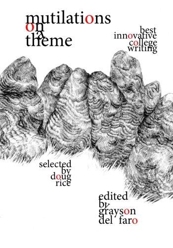Mutilations on a Theme: Best Innovative College Writing: An Anthology (Mutilations: Best Innovative College Writing) (Volume 1) pdf epub