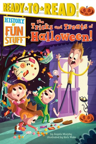 The Tricks and Treats of Halloween! (History of Fun Stuff) -