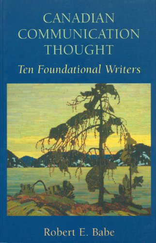Canadian Communication Thought: Ten Foundational Writers by Brand: University of Toronto Press, Scholarly Publishing Division