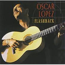 Flashback: Best Of Oscar Lopez