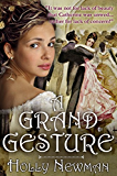 A Grand Gesture: A Traditional Regency Romance (English Edition)