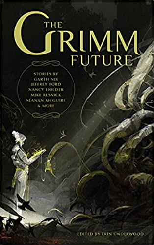 The Grimm Future: Nix, Garth, Gladstone, Max, Maura McHugh