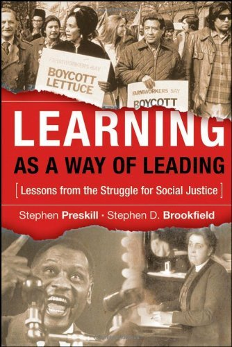 Learning as a Way of Leading: Lessons from the Struggle for Social Justice by Preskill, Stephen, Brookfield, Stephen D. (November 17, 2008) Hardcover