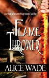 Flame Thrower, Alice Wade, 161572673X