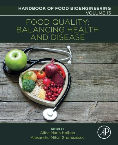 Food Quality: Balancing Health and Disease, Volume 13 (Handbook of Food Bioengineering)