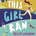 This Girl Ran Audiobook by Helen Croydon Narrated by Helen Croydon