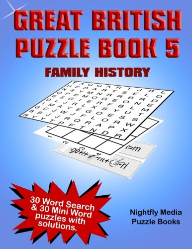 Download Great British Family History Puzzle Book: 30 Word Search and 30 novelty word puzzles with a family history theme. Large print puzzles perfect for all ages (Great British Puzzle Books) (Volume 5) pdf