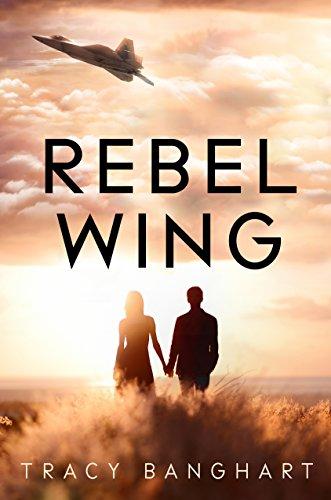 Rebel Wing (Rebel Wing Trilogy, Book 1) (Rebel Wing Series) -