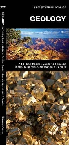 Geology: A Folding Pocket Guide to Familiar Rocks, Minerals, Gemstones & Fossils (A Pocket Naturalist Guide)