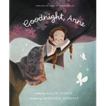 Goodnight, Anne: Inspired by Anne of Green Gables
