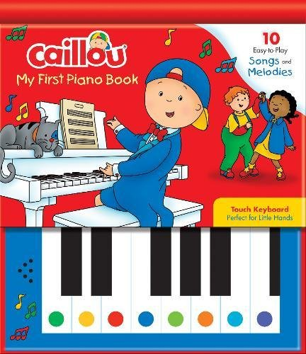 Good Halloween Songs For Piano (Caillou: My First Piano Book: 10 Easy-to-Play Songs and)