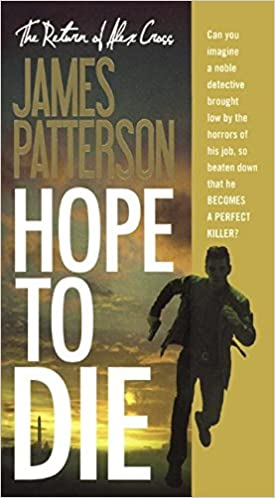 Hope to Die (Alex Cross Novels)