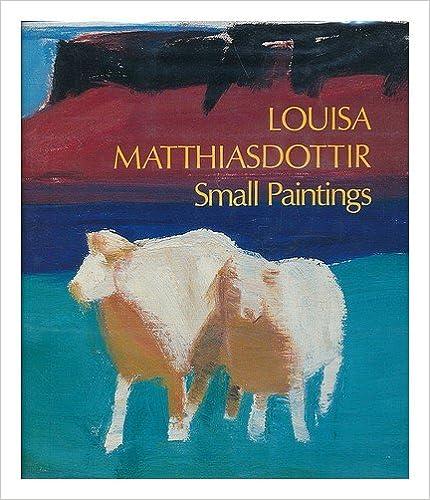 Louisa Matthiasdottir: The Small Paintings