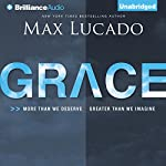 Grace: More than We Deserve, Greater than We Imagine   Max Lucado