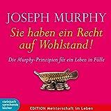 Sie haben ein Recht auf Wohlstand: Die Murphy-Prinzipien für ein Leben in Fülle. Hörbuch