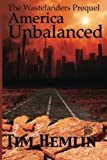 img - for America Unbalanced: A Wastelanders Prequel (The Wastelanders) book / textbook / text book