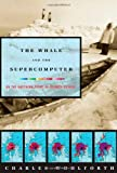 The Whale and the Supercomputer, Charles P. Wohlforth, 0865477140