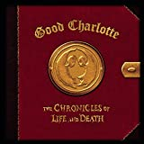 Good Charlotte [Life Version]: Chronicles of Life & Death,the (Audio CD)
