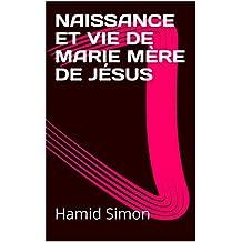 NAISSANCE ET VIE DE MARIE MÈRE DE JÉSUS (French Edition)