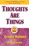 Thoughts Are Things, Ernest Homes and Willis Kinnear, 1558747214
