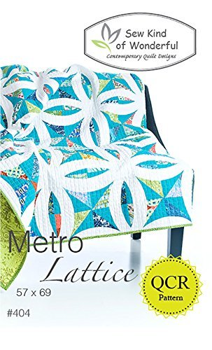 Metro Lattice Quilt Pattern: A Contemporary Quilt Design Pattern Using the Quick Curve Ruler By Sew Kind of Wonderful by Sew Kind of Wonderful