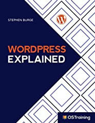 This 2019 edition is up-to-date for WordPress 5.0 and Gutenberg!WordPress Explained is a high-quality and fun introduction for beginning WordPress users. In WordPress Explained, readers will follow step-by-step instructions from top trainer a...