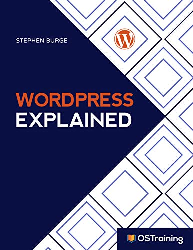 WordPress Explained: Your Step-by-Step Guide to WordPress (2019 Edition) (Best Computer For Web Development 2019)