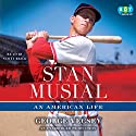 Stan Musial: An American Life Audiobook by George Vecsey Narrated by Scott Brick
