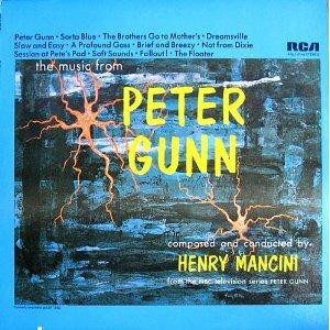 Henry Mancini Peter Gunn (the music from PETER GUNN (Original Recording))