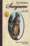 The Truth about Sacajawea, Kenneth Thomasma, 188011416X
