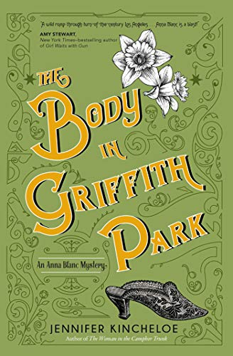 The Body in Griffith Park (An Anna Blanc Mystery Book 3) by [Kincheloe, Jennifer]
